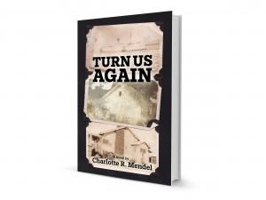 Turn Us Again Charlotte R. Mendel