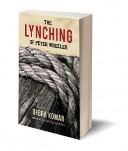 The Lynching of Peter Wheeler Debra Komar