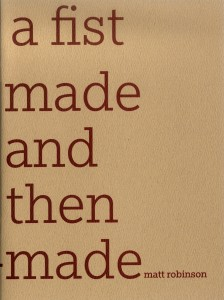 A Fist Made and The Unmade matt robinson