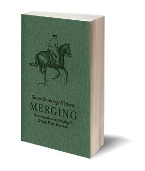 Merging  Contemplations on Farming & Ecology from Horseback Soren Bondrup-Nielsen