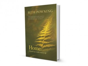 Beth Powning Home: Chronicle of a North Country Life Goose Lane Editions