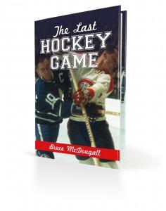 The Last Hockey Game Bruce McDougall