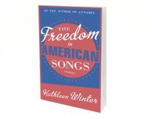 Kathleen Winter Freedom in american Songs