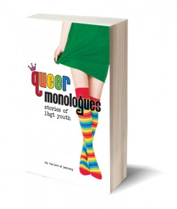 Queer Monologues: Stories of LBGT Youth