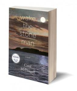 Wake the Stone Man: A Novel Carol McDougall Roseway Publishing