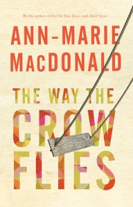 Anne-Marie MacDonald The Way the Crow Flies