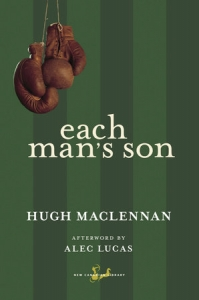 Hugh MacLennan Each Man's Son