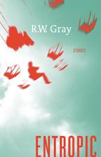 R.W. Gray Entropic