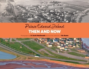 prince-edward-island-then-and-now-new-book-2016