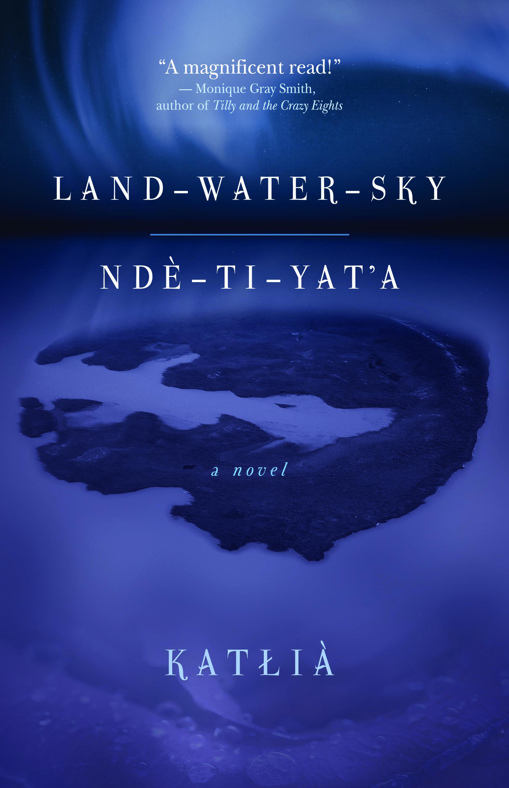 Land-Water-Sky / Ndè-Ti-Yat'a