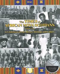 The Times of African Nova Scotians Volumes1& 2