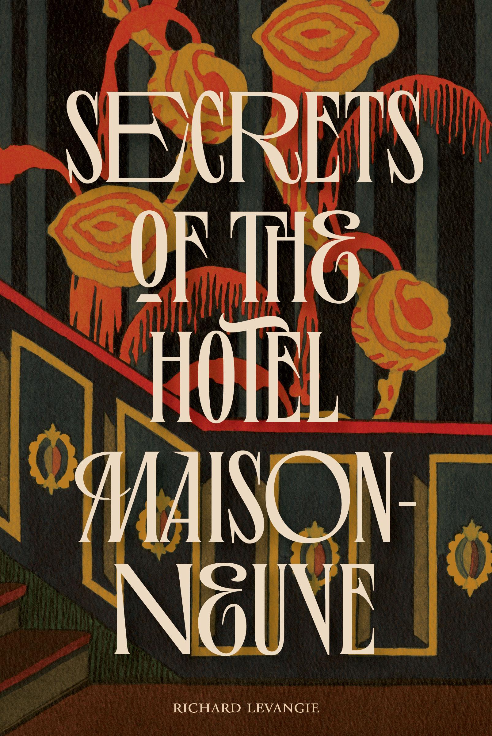 Chris Benjamin Reviews Richard Levangie's Secrets of the Hotel Maisonneuve
