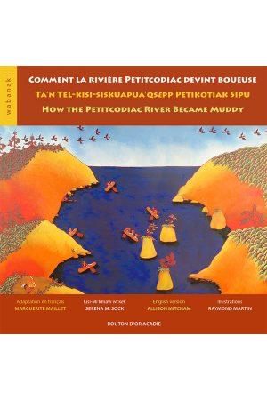 Image de couverture (Comment la rivière Petitcodiac devint boueuse)