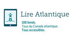 Un lecteur de livre électronique avec un phare. Le texte dit: 100 livrels. Tous du Canada atlantique. Tous accessibles.