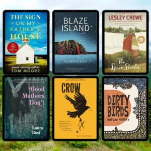 Book covers of Sign on my Father's House, Blaze Island, The Spoon Stealer, Good Mother's Don't, Crow, and Dirty Birds