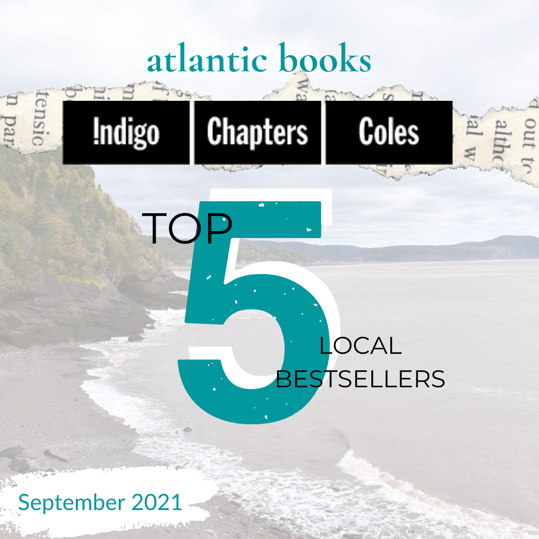 September 2021: Top Five Local Sellers From Chapters-Coles-Indigo In Each Atlantic Province