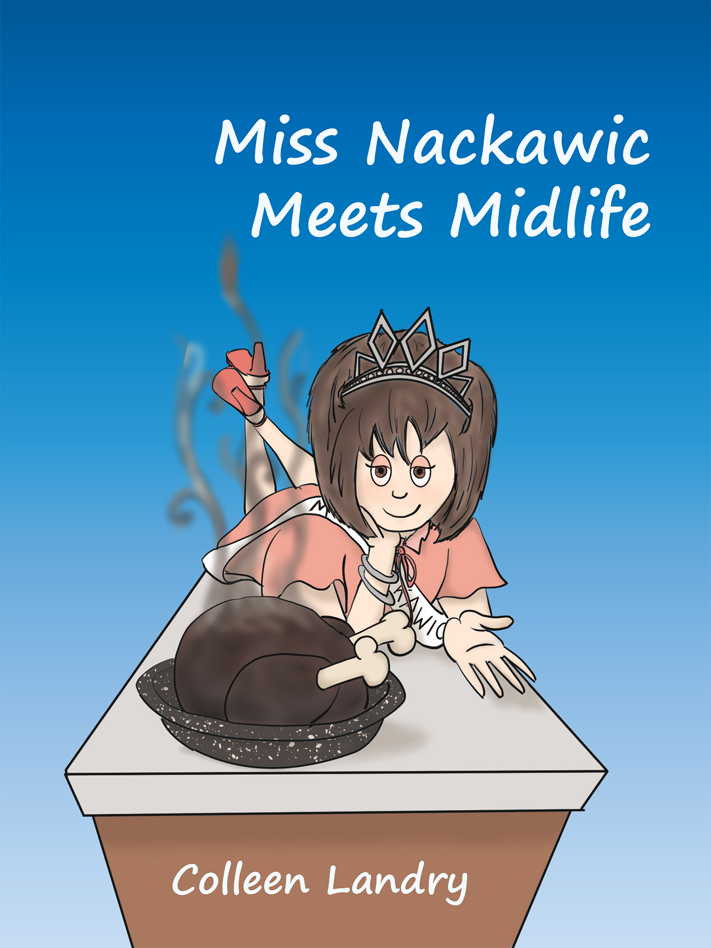 Miss Nackawic Meets Midlife
