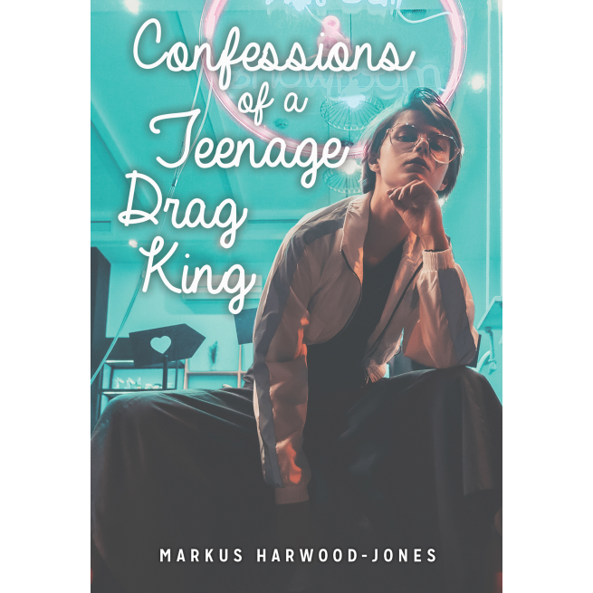 Confessions of a Teenage Drag King cover