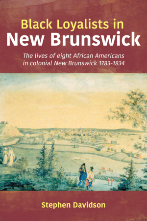 Black Loyalists of New Brunswick cover
