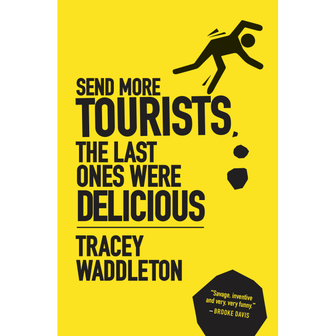 Cover of Send More Tourists the Last Ones Were Delicious