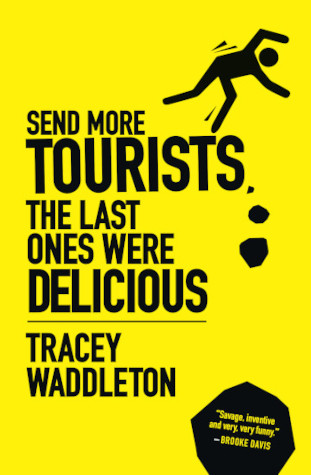 Send More Tourists…the Last Ones Were Delicious