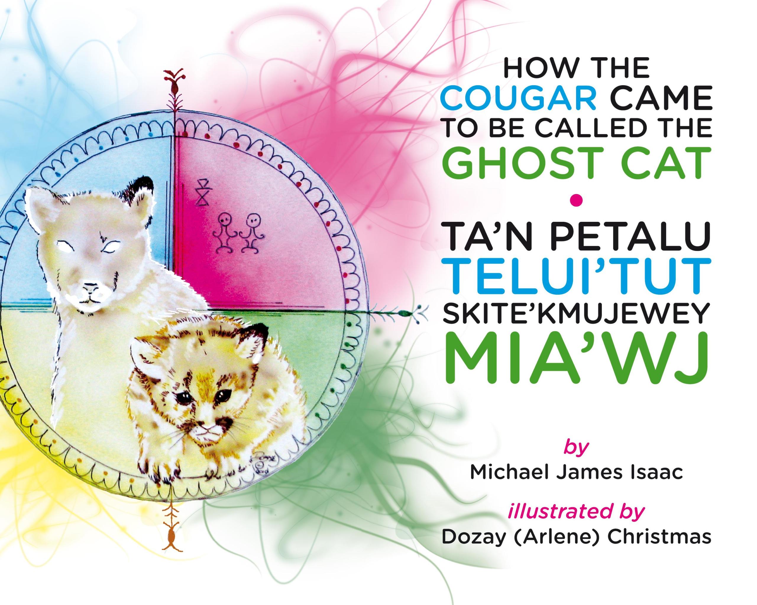 How the Cougar Came to be Called the Ghost Cat/Ta'n Petalu Telui'tut Skite'kmujewe