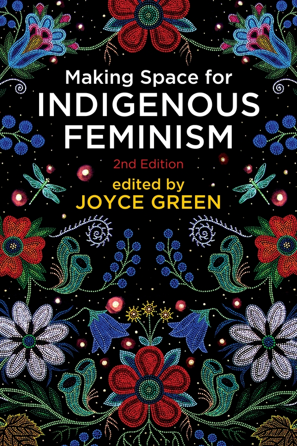 Making Space for Indigenous Feminism, 2nd Edition