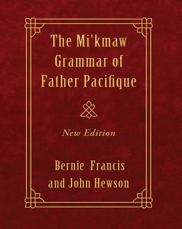 The Mi'kmaw Grammar of Father Pacifique
