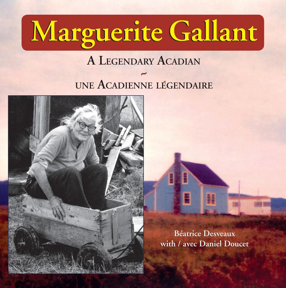 Marguerite Gallant A Legendary Acadian – Une Acadienne Legendaire